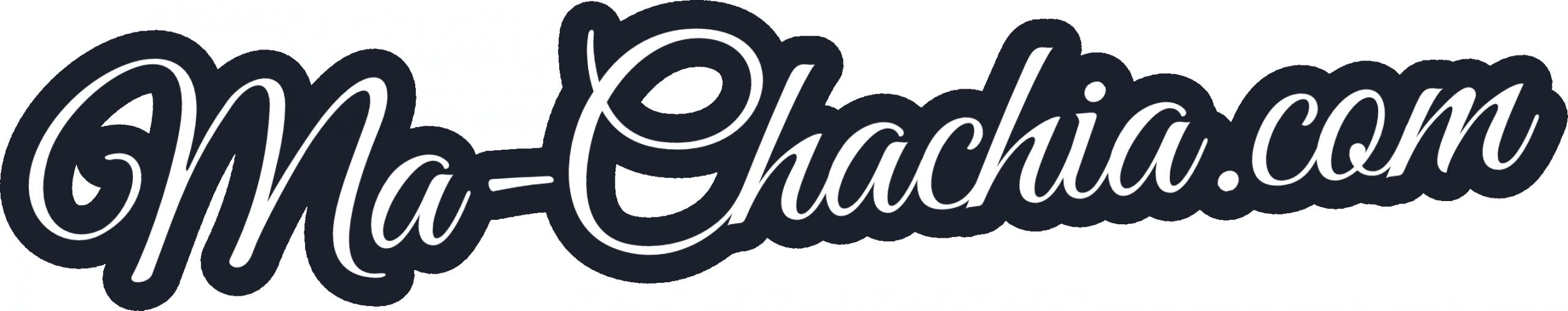 WWW.MA-CHACHIA.COM